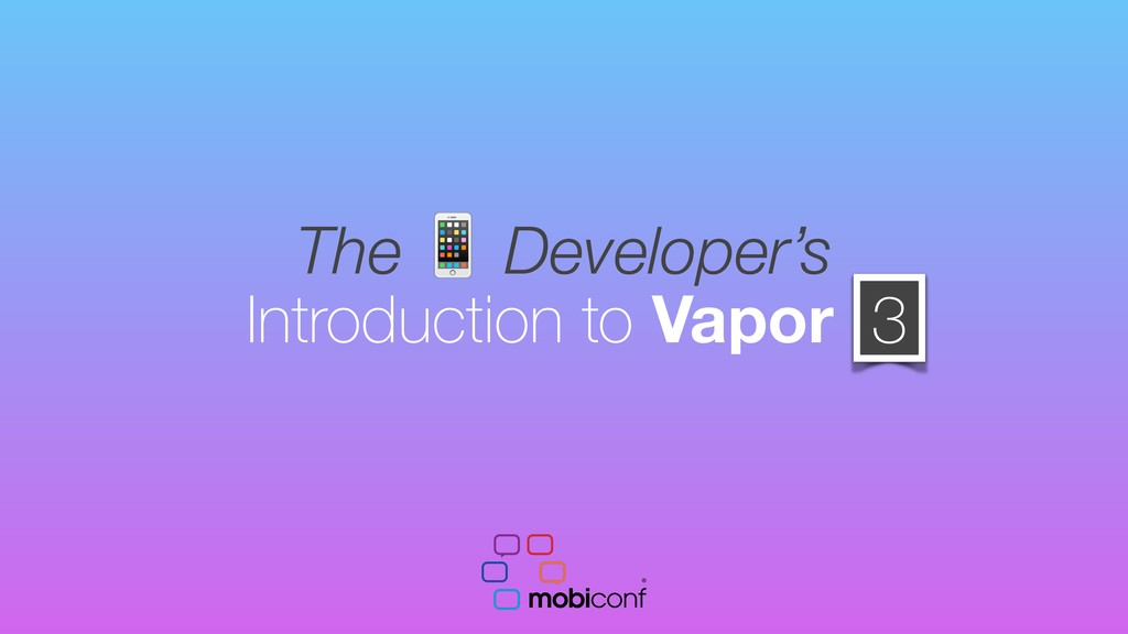 Introduction to Vapor The  Developer's 3