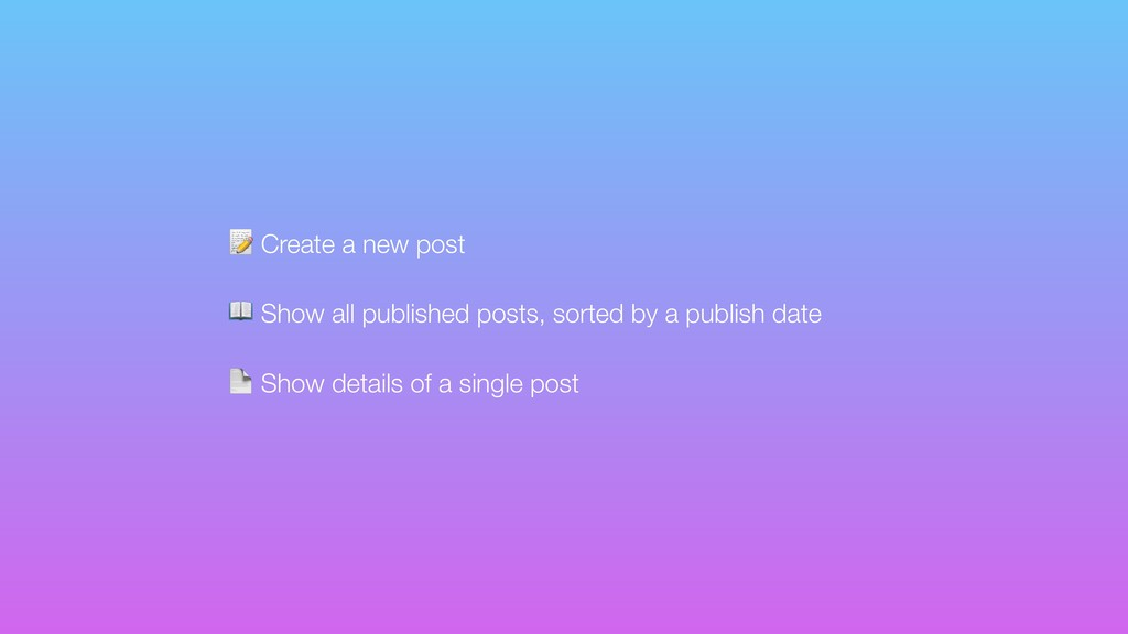 Create a new post  Show all published posts, s...