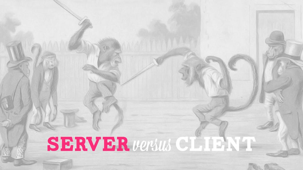server versus client