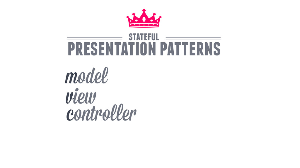 model view controller stateful presentation pat...