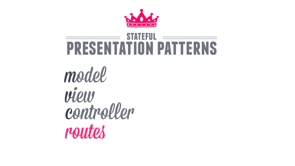 routes model view controller stateful presentat...