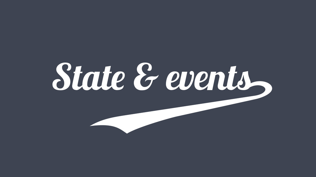 State & events