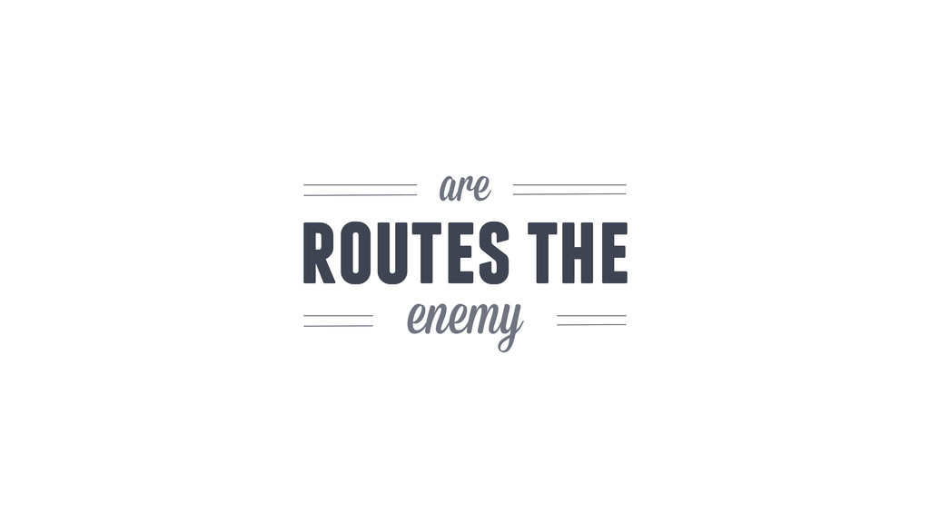 enemy are routes the