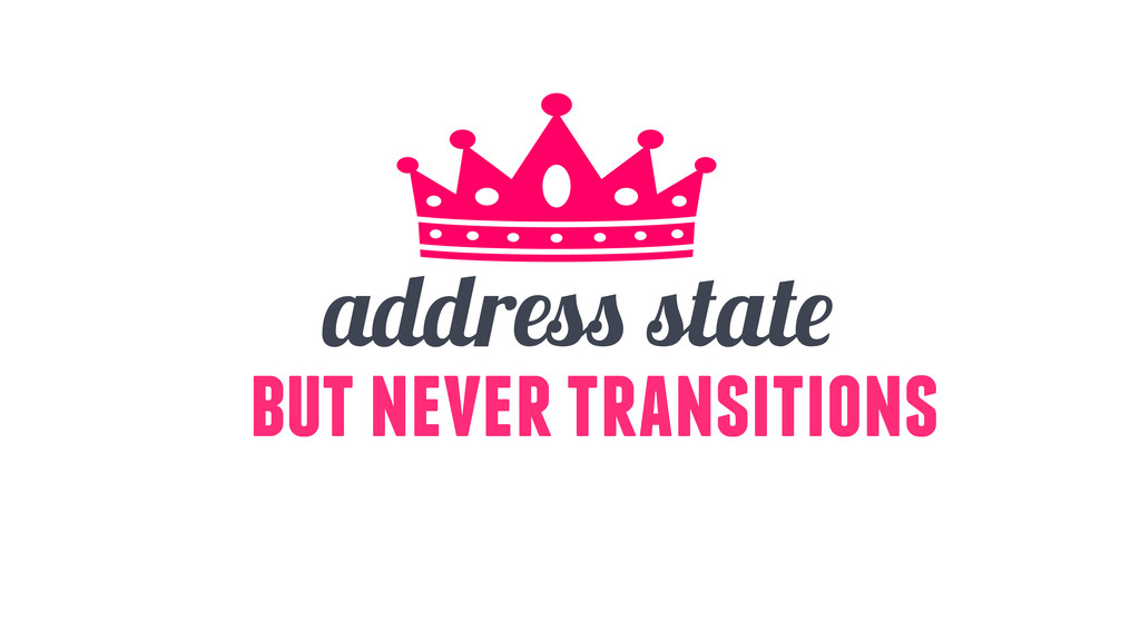 address state but never transitions