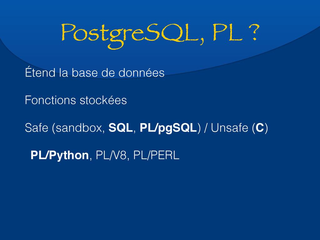 PostgreSQL, PL ? Étend la base de données Fonct...