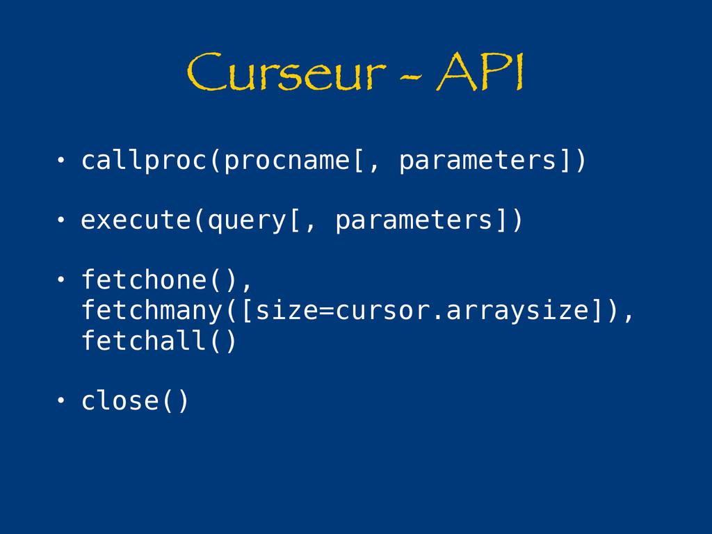 Curseur - API • callproc(procname[, parameters]...