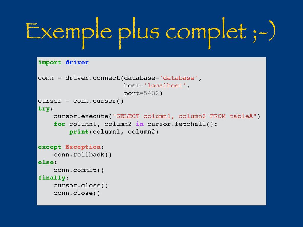 Exemple plus complet ;-) import driver conn = d...