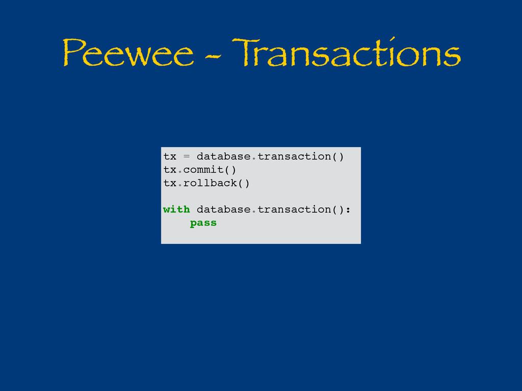 Peewee - T ransactions tx = database.transactio...