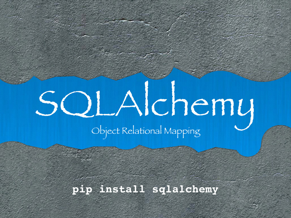 SQLAlchemy Object Relational Mapping pip instal...