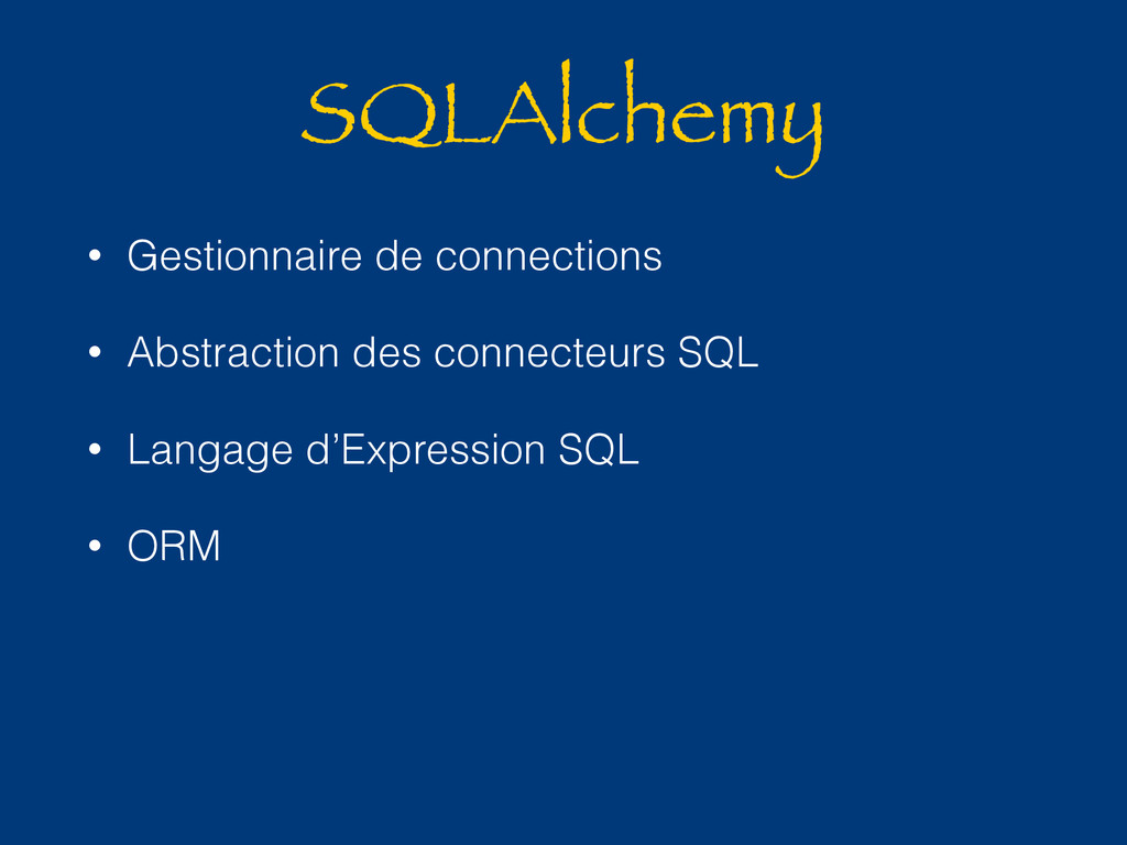 SQLAlchemy • Gestionnaire de connections • Abst...