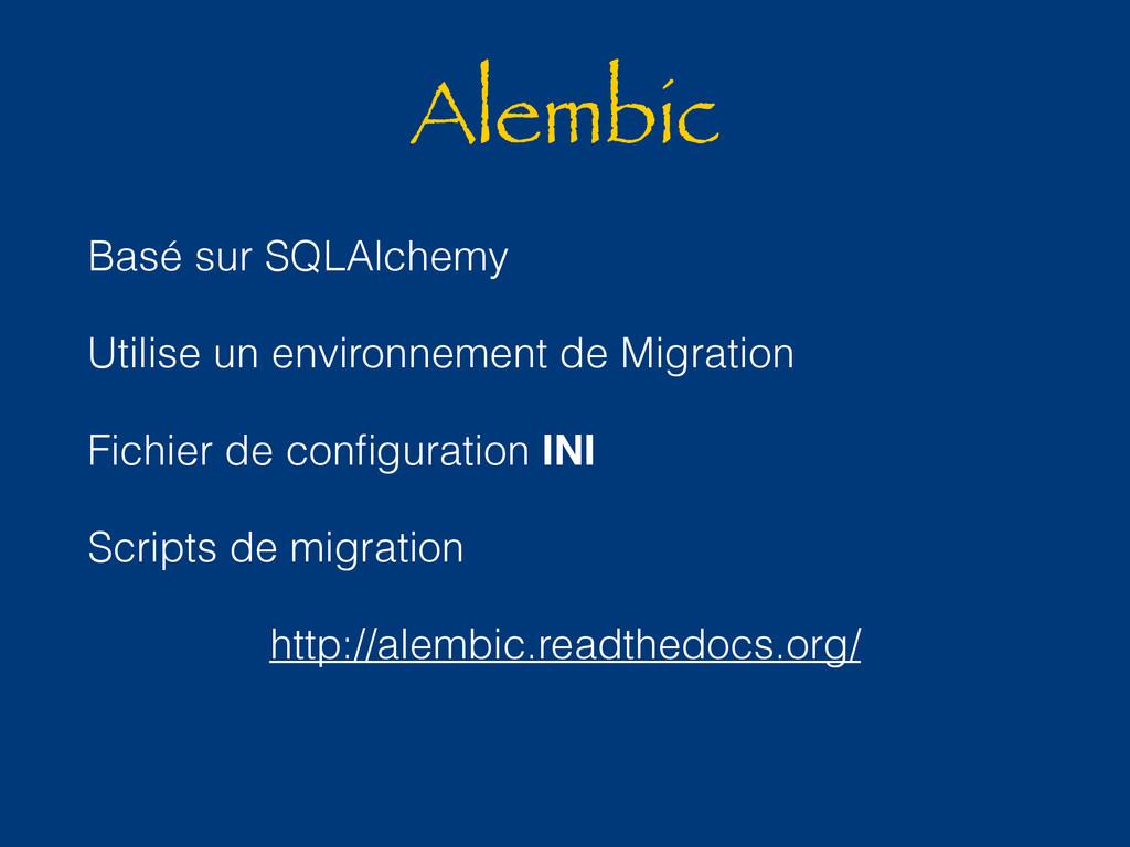 Alembic Basé sur SQLAlchemy Utilise un environn...