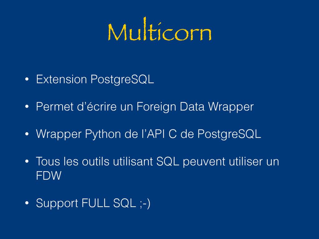 Multicorn • Extension PostgreSQL • Permet d'écr...