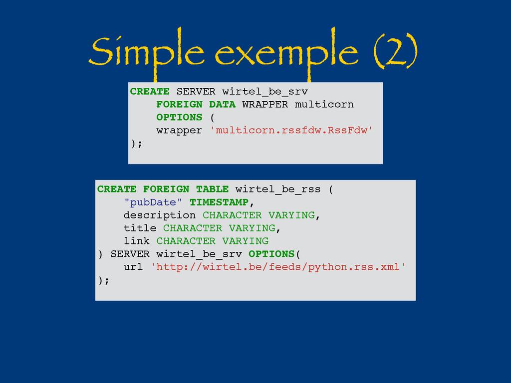 Simple exemple (2) CREATE SERVER wirtel_be_srv ...