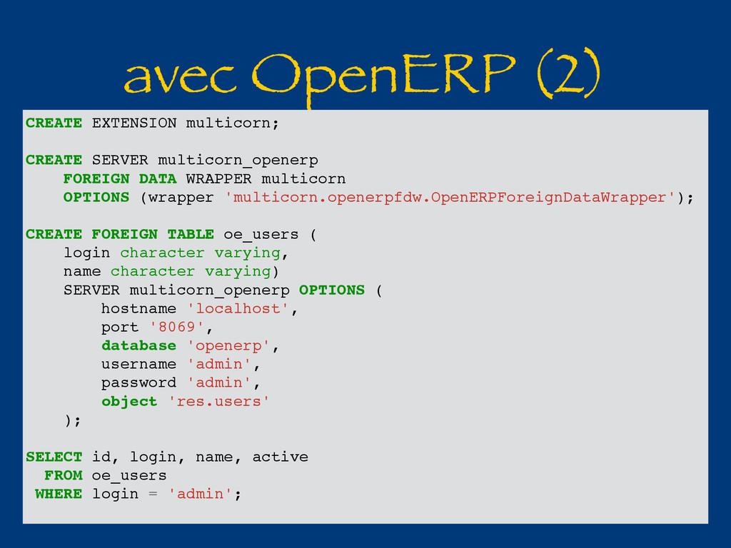 avec OpenERP (2) CREATE EXTENSION multicorn; CR...