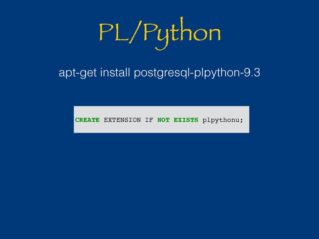 PL/Python apt-get install postgresql-plpython-9...