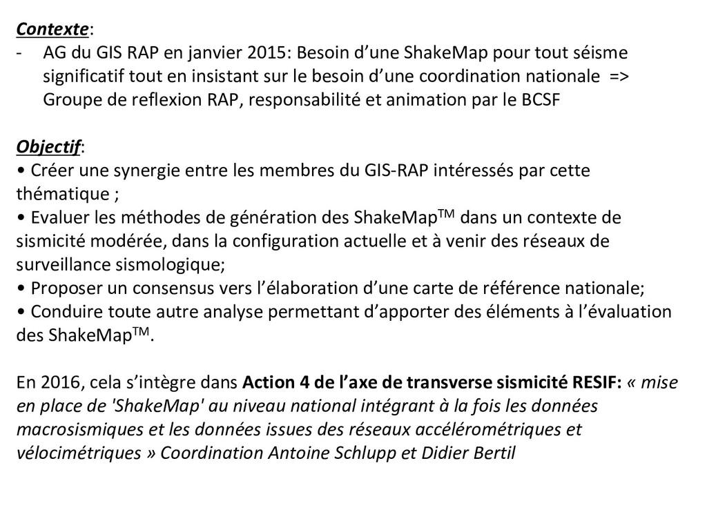 Contexte: - AG du GIS RAP en janvier 2015: Bes...