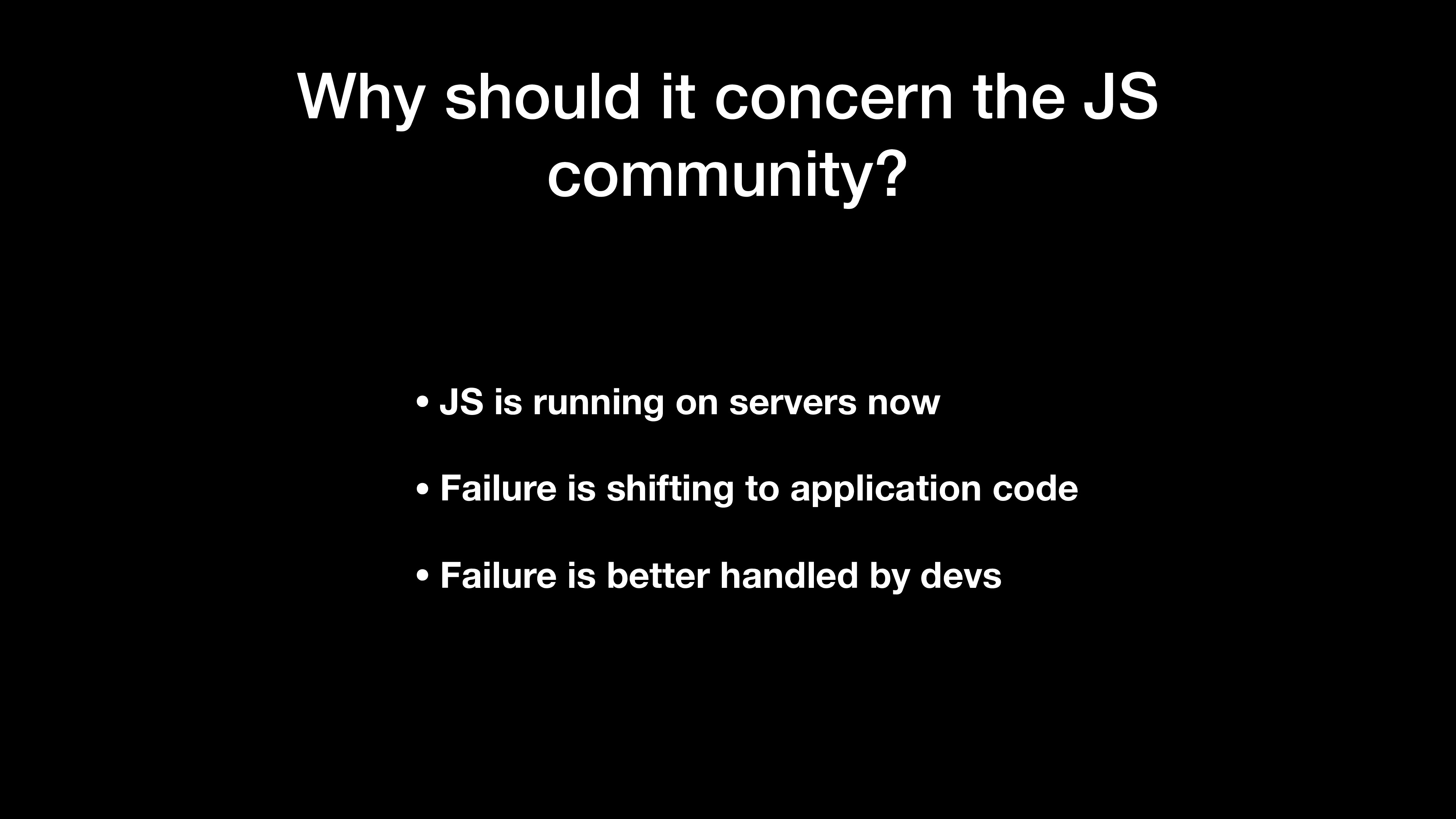 Why should it concern the JS community? • JS is...