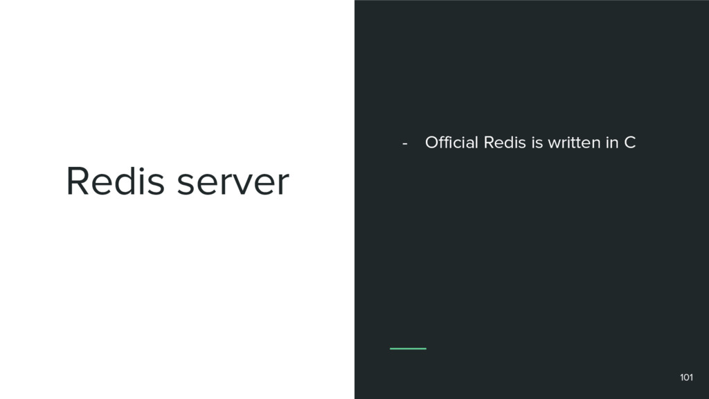 Redis server 101 - Official Redis is written in...