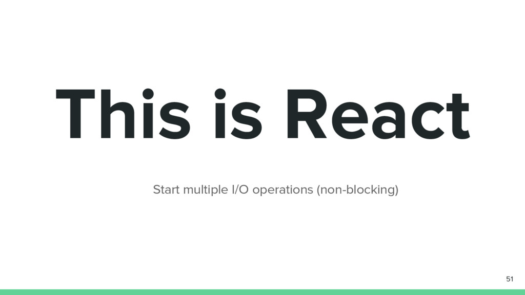 This is React 51 Start multiple I/O operations ...