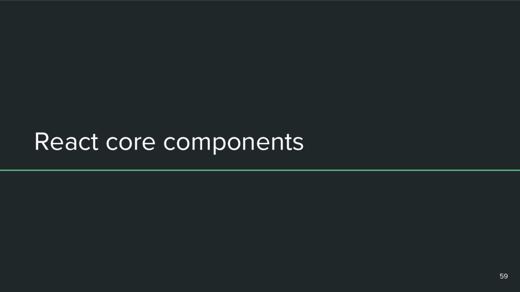 React core components 59