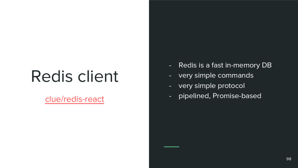 Redis client 98 clue/redis-react - Redis is a f...