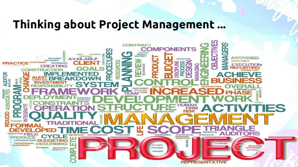 Thinking about Project Management ...