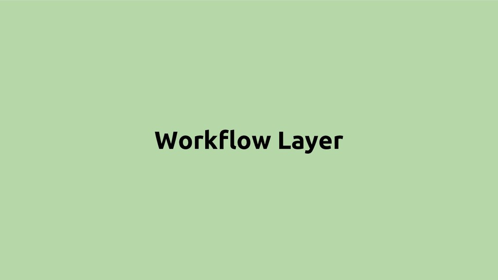 Workflow Layer