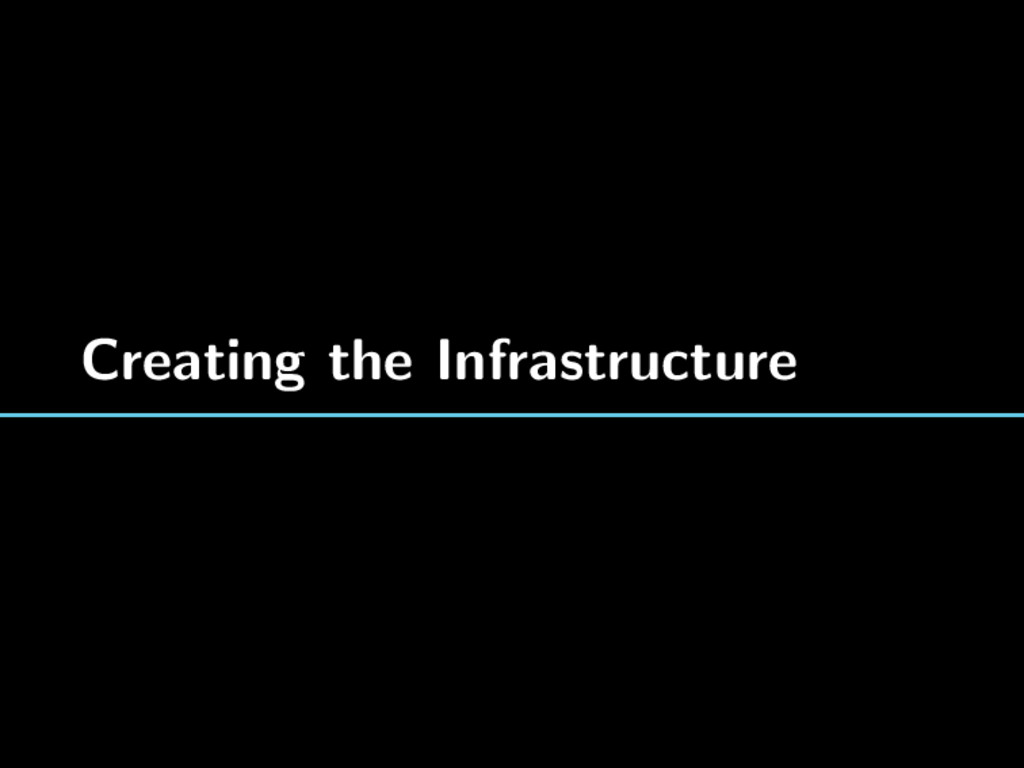 Creating the Infrastructure