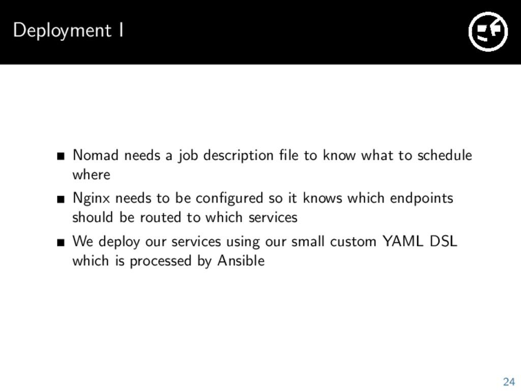 Deployment I Nomad needs a job description file ...