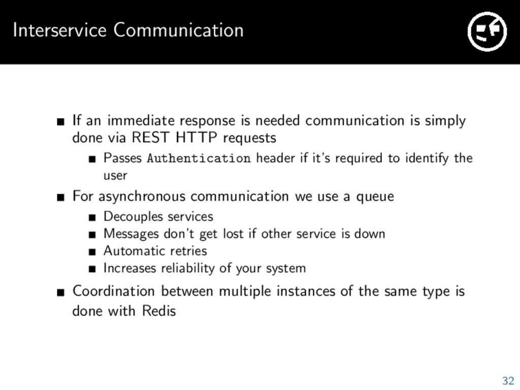 Interservice Communication If an immediate resp...