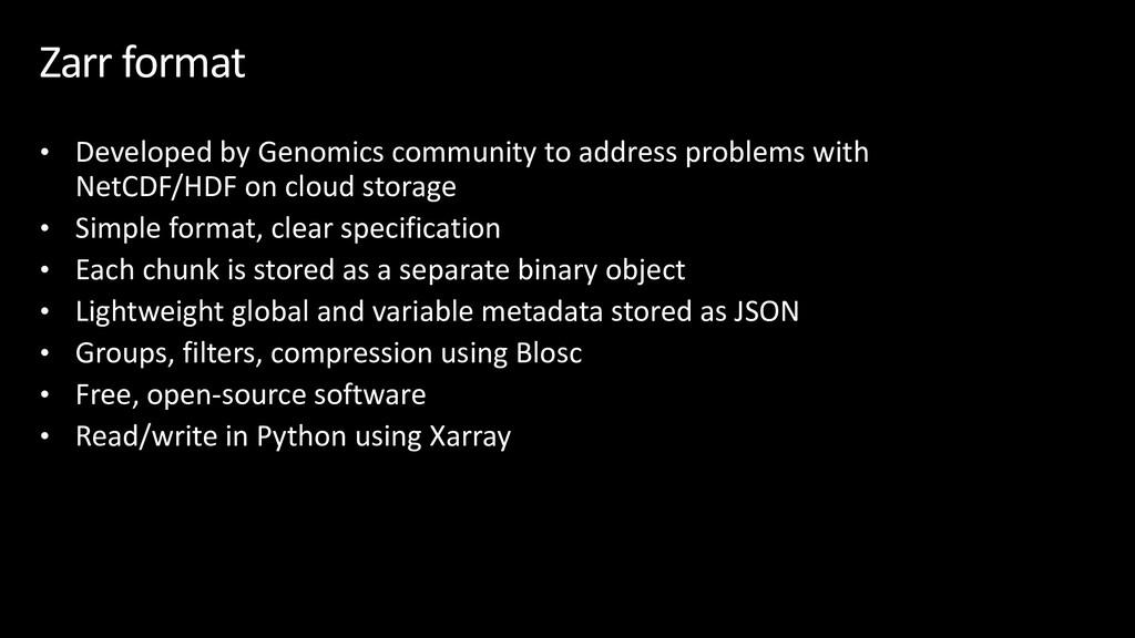 Zarr format • Developed by Genomics community t...