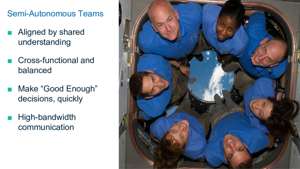 Semi-Autonomous Teams ■ Aligned by shared unde...