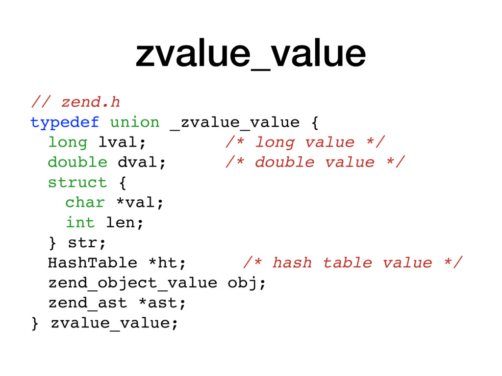 zvalue_value // zend.h typedef union _zvalue_va...