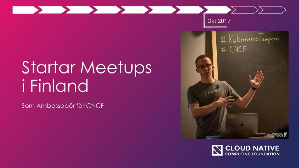 Startar Meetups i Finland Som Ambassadör för CN...