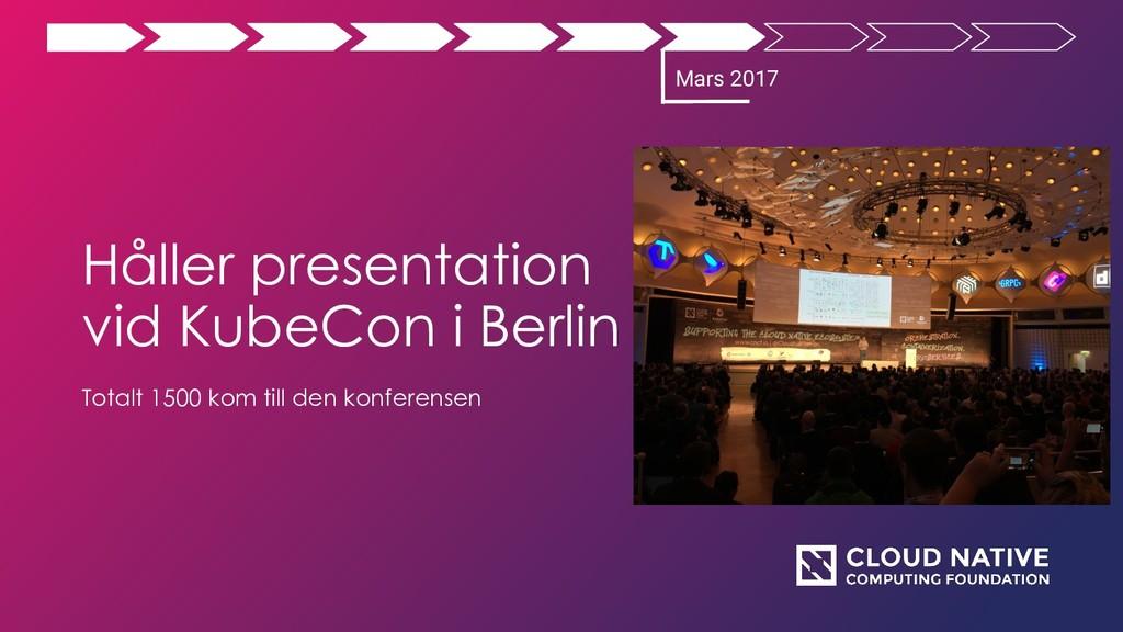 Håller presentation vid KubeCon i Berlin Totalt...