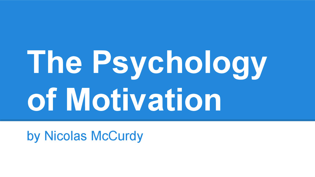 The Psychology of Motivation by Nicolas McCurdy