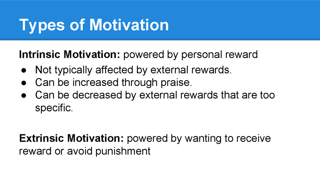 Types of Motivation Intrinsic Motivation: power...