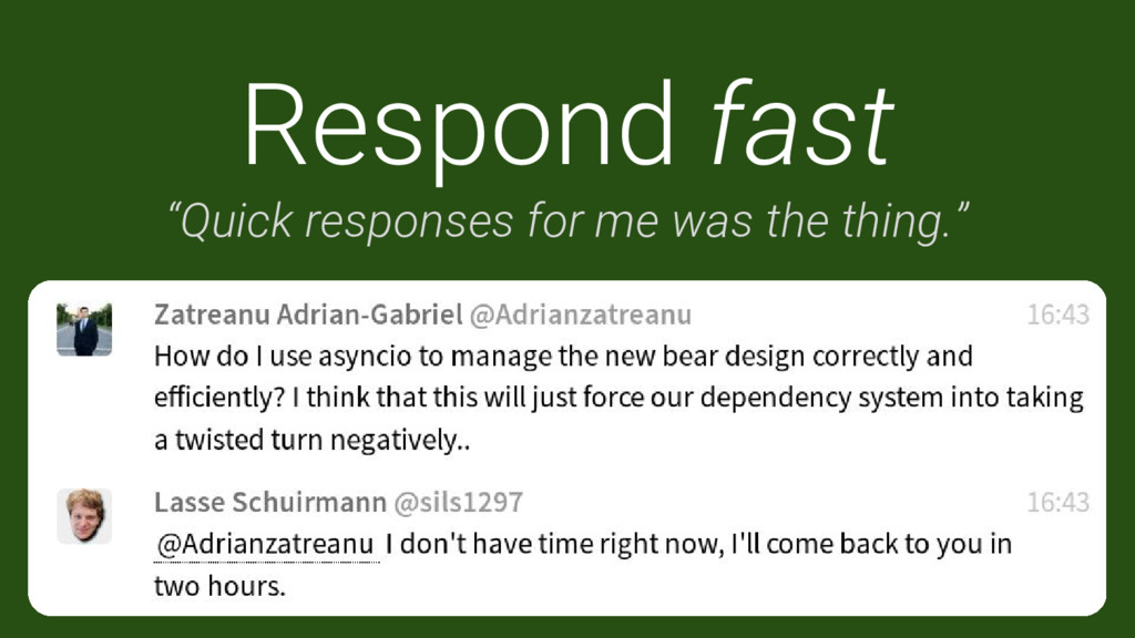 """Respond fast """"Quick responses for me was the th..."""