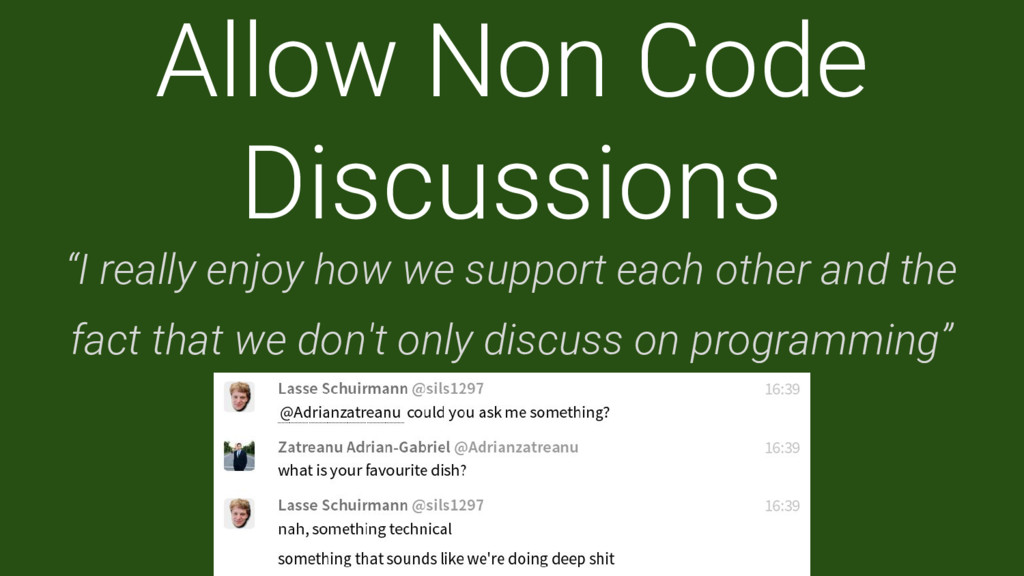 """Allow Non Code Discussions """"I really enjoy how ..."""