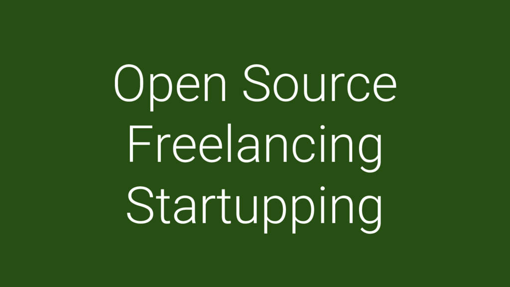 Open Source Freelancing Startupping