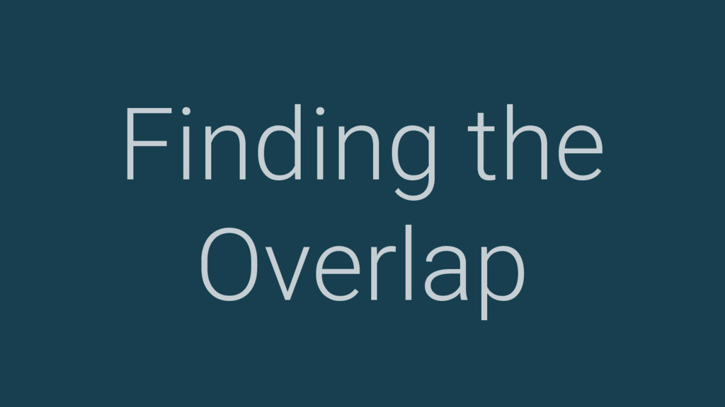 Finding the Overlap