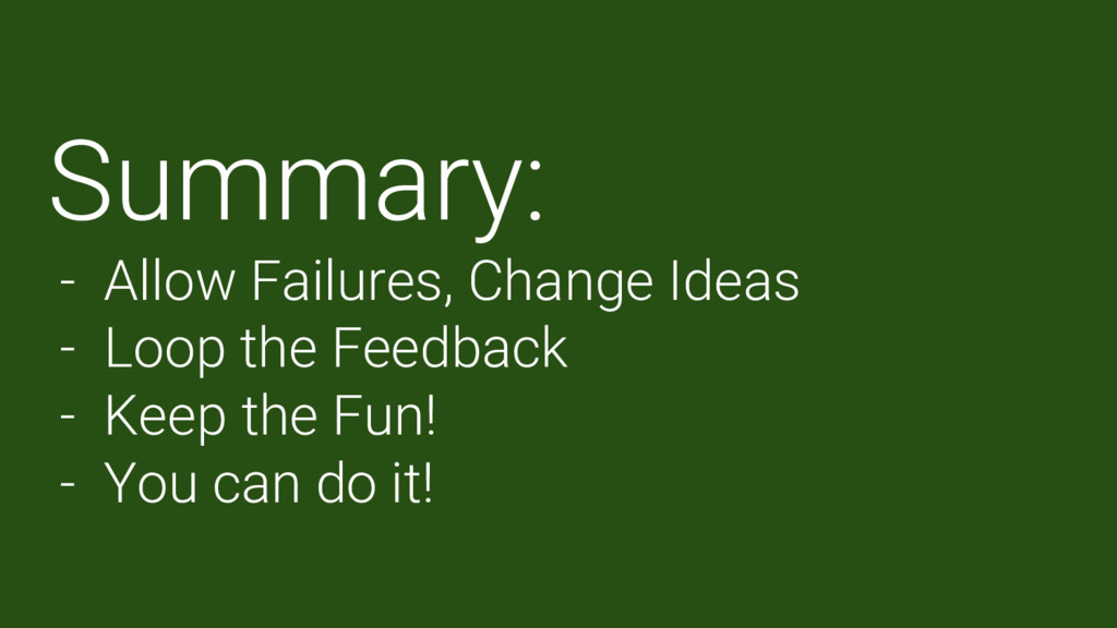 Summary: - Allow Failures, Change Ideas - Loop ...
