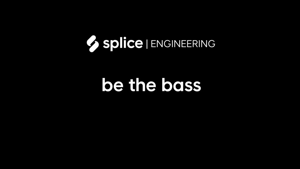 | ENGINEERING be the bass