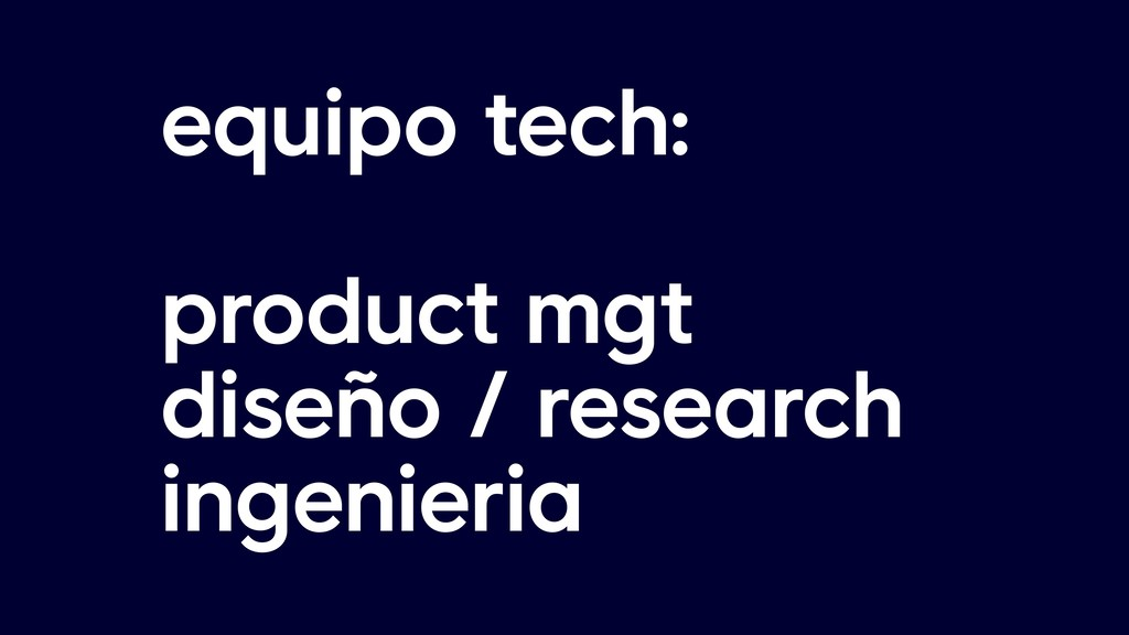 equipo tech: product mgt diseño / research inge...
