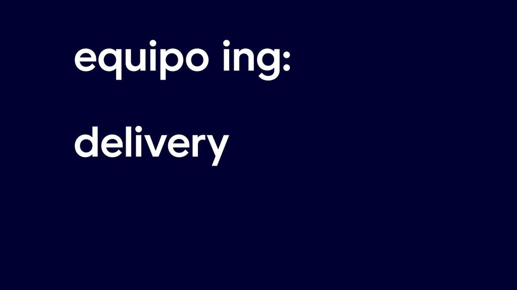 equipo ing: delivery