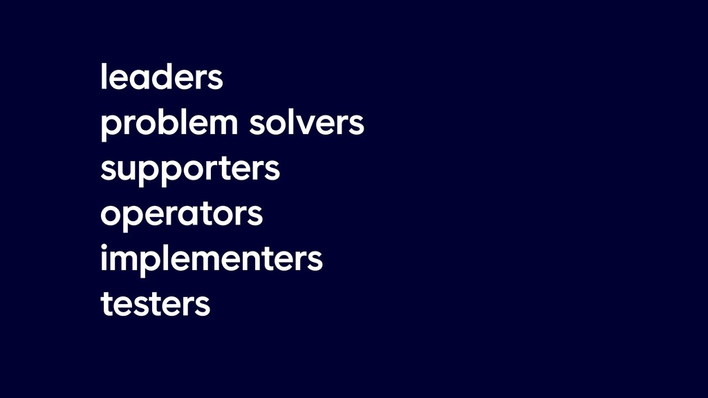 leaders problem solvers supporters operators im...