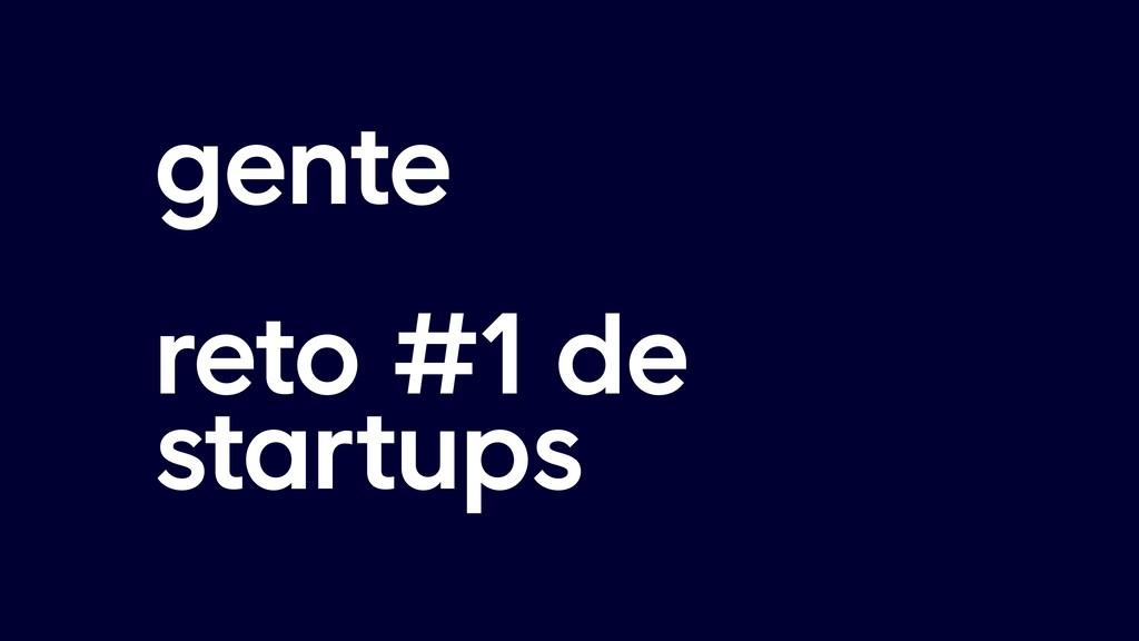 gente reto #1 de startups