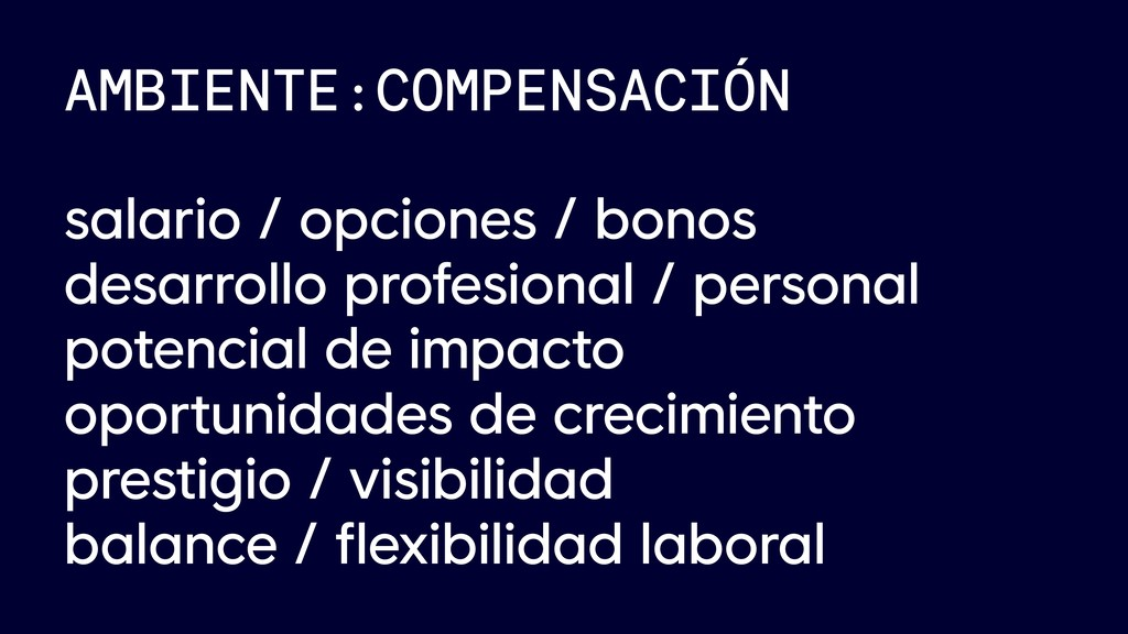 AMBIENTE:COMPENSACIÓN salario / opciones / bono...