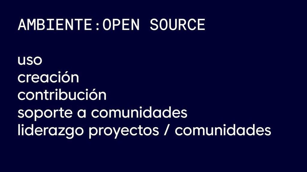 AMBIENTE:OPEN SOURCE uso creación contribución ...