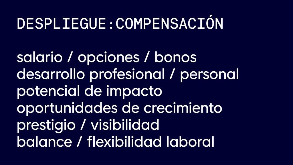 DESPLIEGUE:COMPENSACIÓN salario / opciones / bo...